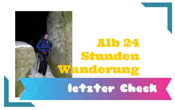 Alb 24 Stunden Wanderung - letzter Check