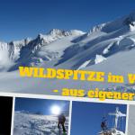 WILDSPITZE im Winter - aus eigener Kraft