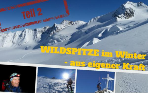 Wildspitze im Winter - aus eigener Kraft - Teil 2