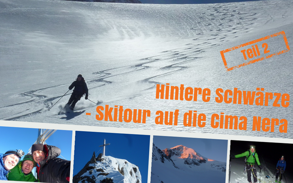 Hintere Schwärze - Skitour auf die Cima Nera - Teil 2