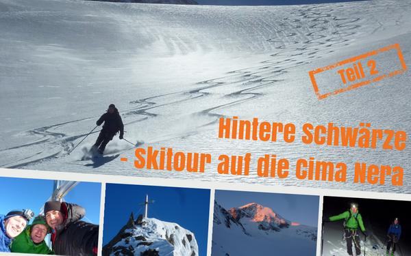 Hintere Schwärze - Skitour auf die Cima Nera - Teil 2