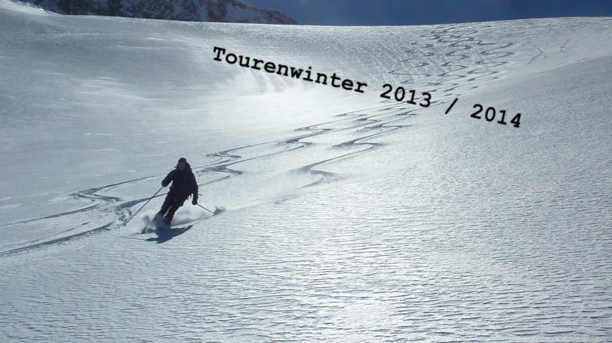 Tourenwinter 2013 / 2014