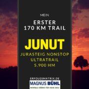 JUNUT 2016 - Mein erster 170 km Ultratrail