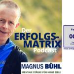ErfolgsMatrix-Podcast – Folge 000 – Wer ist Magnus Bühl