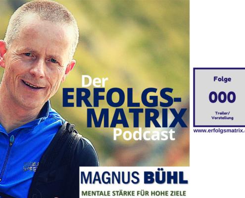 Der ErfolgsMatrix-Podcast Folge 000