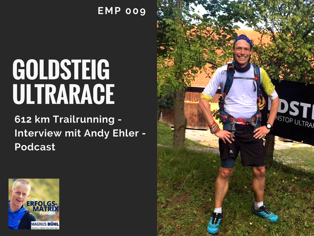 Erfolgsmatrix Podcast EMP009 Goldsteig-Ultrarace Interview mit Andy Ehler