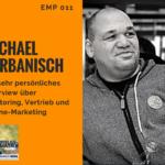 Ein sehr persönliches Interview mit Michael Turbanisch