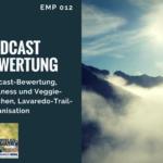 Podcast-Bewertung, Trailness und Veggie-Wochen, Lavaredo-Trail-Organisation
